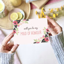 Will You Be My Maid Of Honour Pink Floral Card
