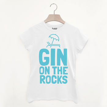 Gin On The Rocks Women's Summer Slogan T Shirt
