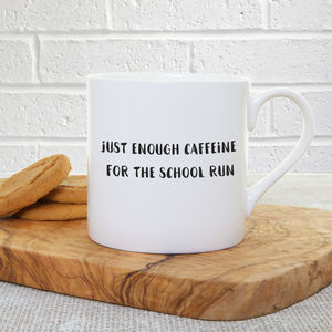 'Enough Caffeine For The School Run' Mother's Day Mug