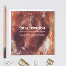 'I Still Love You' Anniversary And Valentine's Card