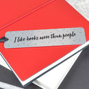 'I Like Books More Than People' Bookmark