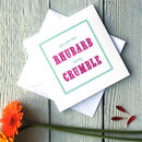 Personalised Rhubarb And Crumble Card