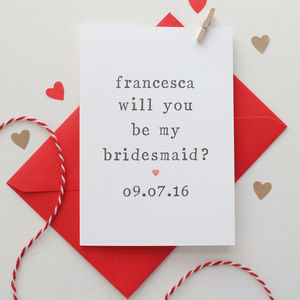 Personalised 'Will You Be My Bridesmaid?' Card - be my bridesmaid?