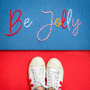 'Be Jolly By Golly' Embroidered Sign