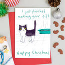 Cat Christmas Card I Made You A Gift