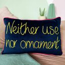 Neither Use Nor Ornament Embroidered Velvet Cushion