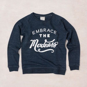 'Embrace The Madness' Women's Sweatshirt - gifts for teenagers