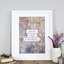 Never Stop Exploring Vintage Map Print