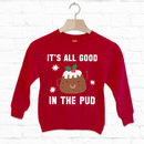 It's All Good In The Pud Kids' Christmas Sweatshirt