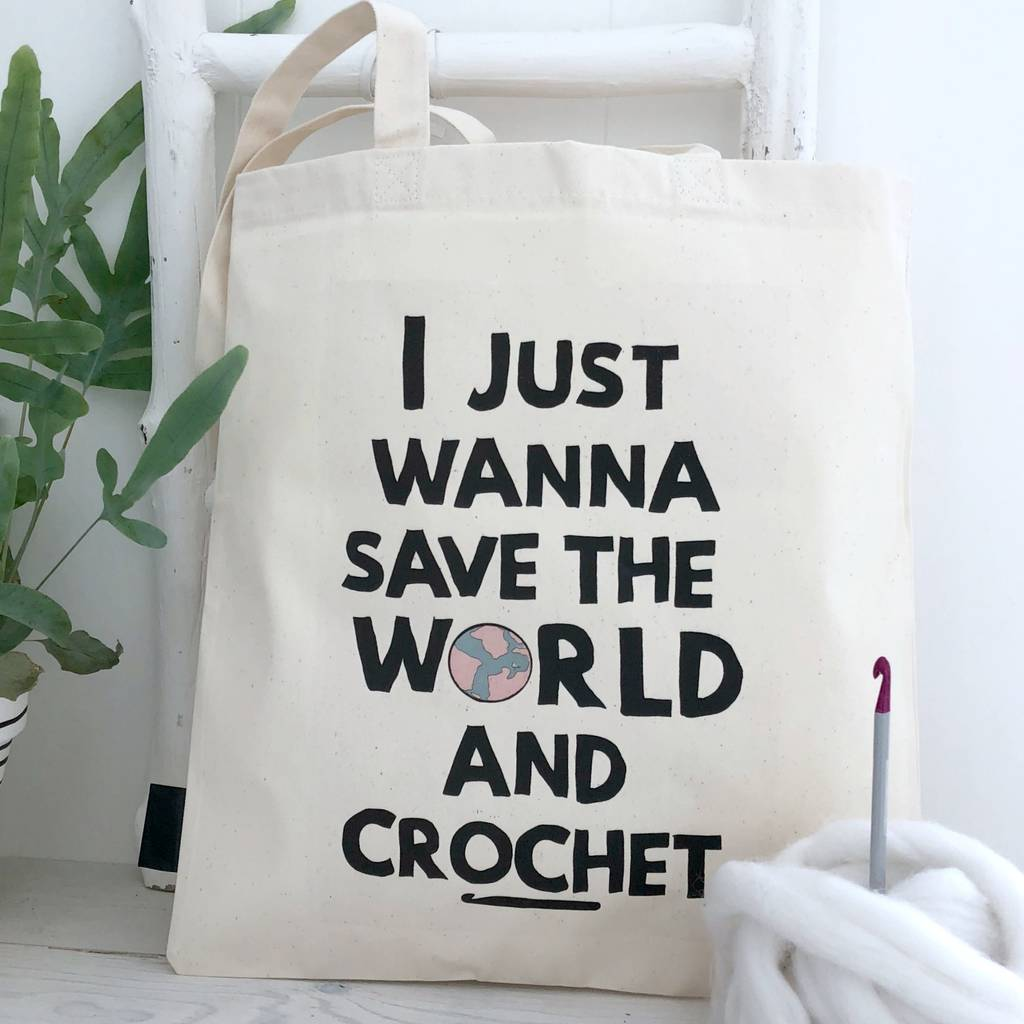 'Save The World And Crochet' Crochet Bag
