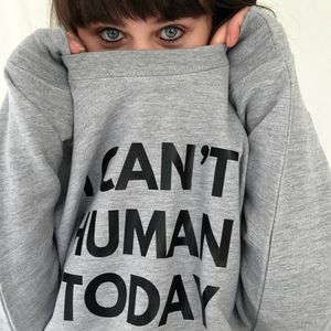 'I Can't Human' Funny Gym Sweatshirt - women's fashion