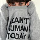 'I Can't Human' Funny Gym Sweatshirt