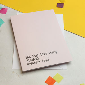 'Food Love Story' Romantic Quote Greetings Card