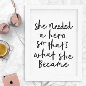 'She Needed A Hero' Typography Print - posters & prints