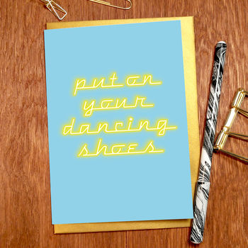 'Put on your dancing shoes' Greeting Card