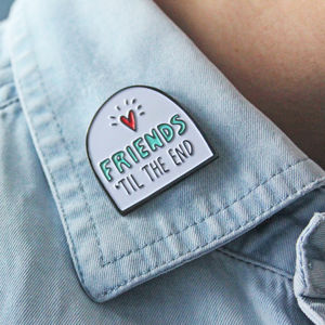 Friends Til The End Enamel Lapel Pin - pins & brooches