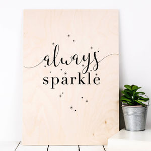Birthday Gift For Her; 'Always Sparkle' Wooden Print - children's room
