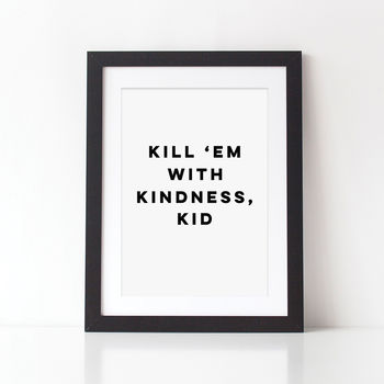 Kill 'Em With Kindness Kid Typography Print