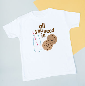 All You Need Is Milk And Cookies Children's Tshirt