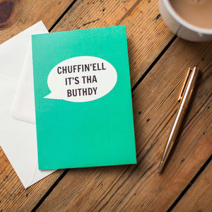 'Chuffin'ell It's Tha Buthdy' Card - birthday cards