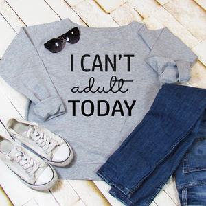 Sweatshirt I Can't Adult Today - women's fashion