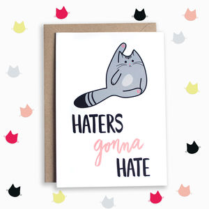 Haters Gonna Hate Cat Card