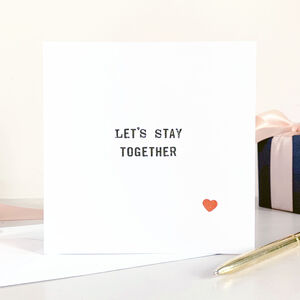Let's Stay Together Card