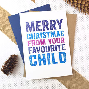 Merry Christmas From Your Favourite Child - cards sent direct