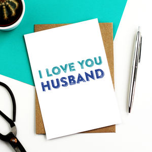 I Love You Husband Greetings Card - summer sale