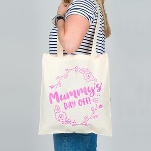 Personalised 'Mummy's Day Off' Tote Bag
