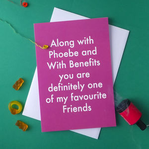 Favourite Friends Greetings Card Pheobe/Benefits - general birthday cards