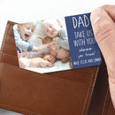 Personalised 'Dad, Take Me With You' Wallet Card