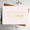 Will You Be My Bridesmaid Gold Foil Blush Card