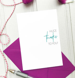 Thank You Card: Huge Thanks To You