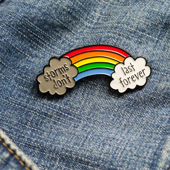 Storms Don't Last Forever Rainbow Enamel Pin