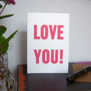 'Love You' Screenprinted Type Valentine Card