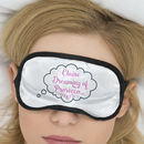 Personalised Dreaming Of Prosecco Sleep Mask