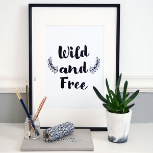 'Wild And Free' Monochrome Typography Print