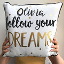 Personalised Follow Your Dreams Cushion