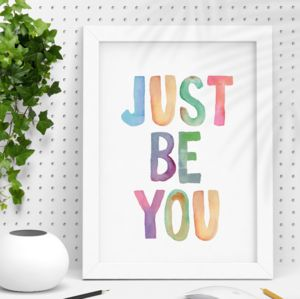 'Just Be You' Watercolour Print - typography