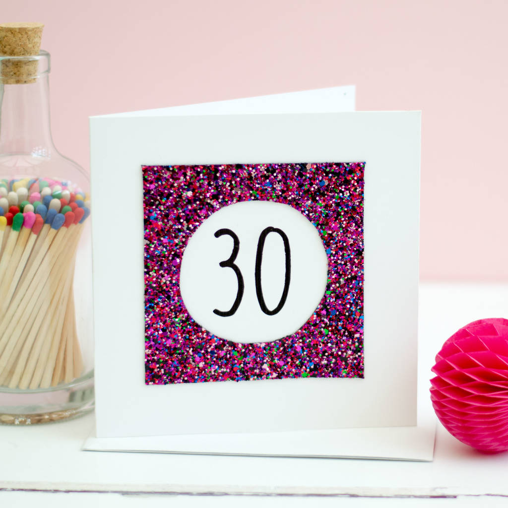 30th Glitter Birthday Card By Rachel George Notonthehighstreet Com