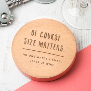 'No One Wants A Small Glass Of…' Wooden Coaster - gifts for her sale