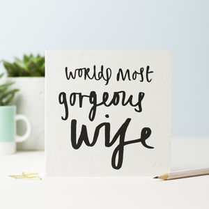 'Worlds Most Gorgeous Wife' Greetings Card - anniversary cards