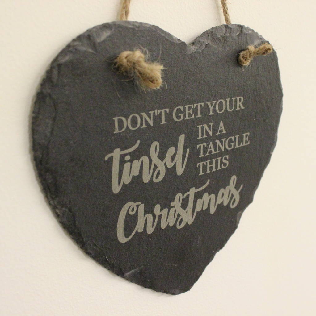 Don't Get Your Tinsel In A Tangle Hanging Slate Heart