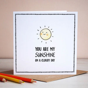 You Are My Sunshine, Card