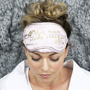 Personalised This Mum Needs Sleep Silk Eye Mask - bedroom