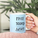 'Make Today Awesome' Motivational Mug