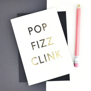 Pop Fizz Clink Celebration Gold Foiled Greetings Card - winter sale