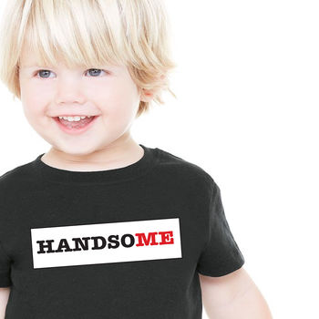 Handsome Kids T Shirt