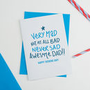 Very Mad Not All Bad Fathers Day Card